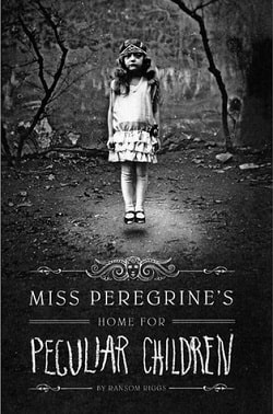 miss peregrine's home for peculiar children (miss peregrine's peculiar children 1)
