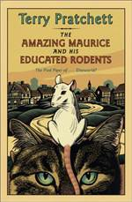 the amazing maurice and his educated rodents (discworld #28)