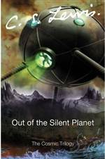 out of the silent planet (space trilogy #1)